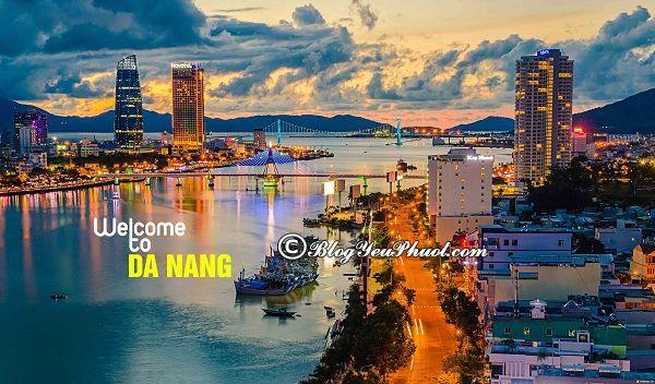 Địa điểm tham quan đẹp ở Đà Nẵng: Du lịch Đà Nẵng đi đâu chơi, ngắm cảnh, chụp ảnh đẹp nhất?
