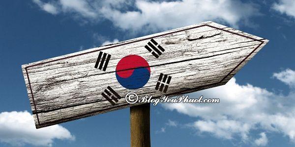 Kinh nghiệm xin visa du lịch Hàn Quốc: Làm visa du lịch Hàn Quốc ở đâu, chi phí bao nhiêu, có dễ không?