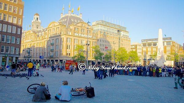 Du lịch Amsterdam tham quan Quảng trường Dam: Nên đi chơi ở đâu khi đi du lịch Amsterdam?