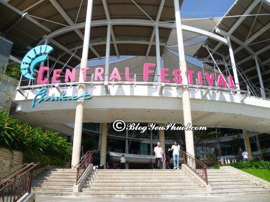 Kinh nghiệm du lịch Phuket giá rẻ, tiết kiệm: Địa điểm mua sắm nổi tiếng ở Phuket - Trung tâm Central Festival