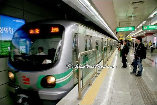 Đi du lịch Seoul bằng tàu điện ngầm rất tiết kiệm, hướng dẫn đi du lịch ở Seoul giá rẻ