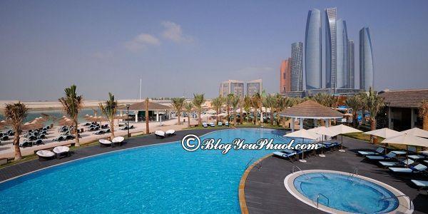 Ở đâu khi du lịch Abu Dhabi? Khách sạn ở Abu Dhabi đẹp, tiện nghi, cao cấp, bình dân, giá rẻ