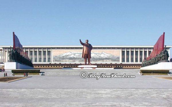 Kinh nghiệm du lịch Triều Tiên an toàn, chi tiết: đi đâu chơi khi đến Triều Tiên du lịch?