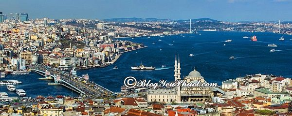 Đi đâu chơi khi đến du lịch Istanbul? Kinh nghiệm du lịch Istanbul tự túc, thú vị