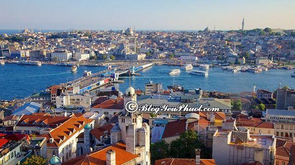 Điểm tham quan nổi tiếng ở Istanbul: Tư vẫn lịch trình tham quan, vui chơi khi du lịch Istanbul