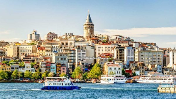 Kinh nghiệm du lịch Istanbul tự túc: Địa điểm tham quan, vui chơi nổi tiếng ở Istanbul