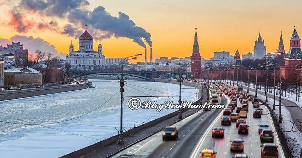 Nên đi du lịch Moscow vào thời gian nào, tháng mấy? Hướng dẫn, tư vấn lịch trình tham quan, vui chơi khi du lịch Moscow?