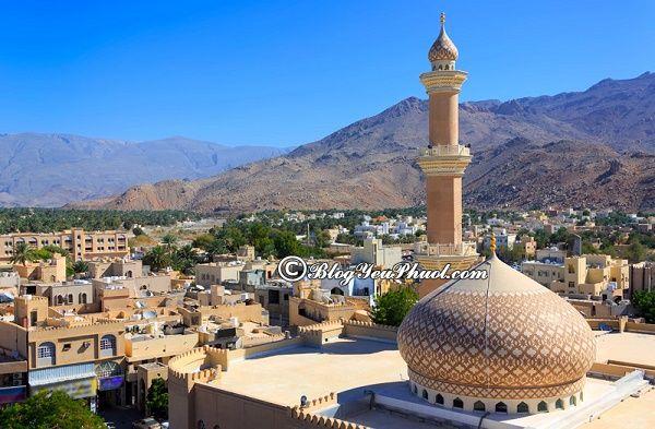 Kinh nghiệm du lịch Oman tự túc, giá rẻ: Hướng dẫn, tư vấn lịch trình tham quan, vui chơi, ngắm cảnh, chụp ảnh đẹp khi du lịch Oman