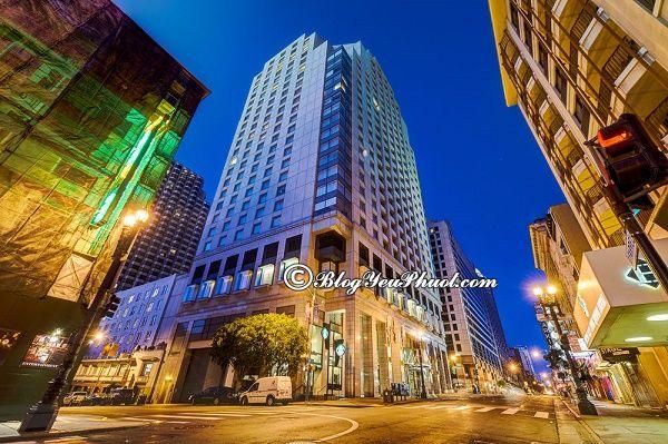 Kinh nghiệm đặt phòng khách sạn khi du lịch San Francisco: Khách sạn cao cấp ở San Francisco tiện nghi, chất lượng