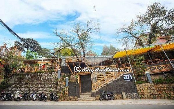 Quán cà phê nổi tiếng ở Đà Lạt - Quán An Café: Đà Lạt có quán cafe nào ngon, độc đáo?
