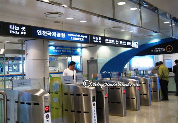 Cách đi từ sân bay Incheon về trung tâm Seoul: Di chuyển từ sân bay Incheon và trung tâm Seoul như thế nào nhanh, thuận tiện?