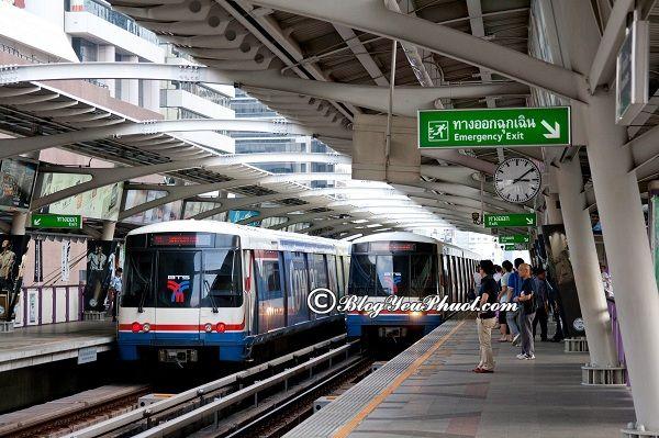 Cách đi tàu điện BTS và MRT Bangkok: Đi tàu điện BTS và MRT như thế nào?