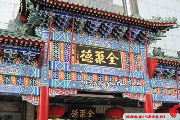 Du lịch Bắc Kinh ăn ở đâu ngon, hấp dẫn? Địa chỉ nhà hàng, quán ăn ngon, giá rẻ ở Bắc Kinh
