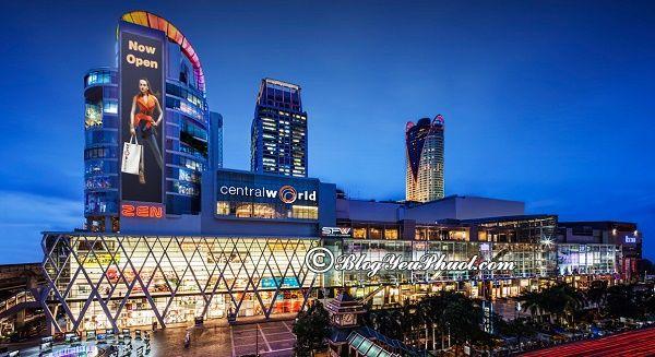 Trung tâm mua sắm sầm uất nhất ở Bangkok: Địa chỉ các trung tâm thương mại lớn nhất ở Bangkok