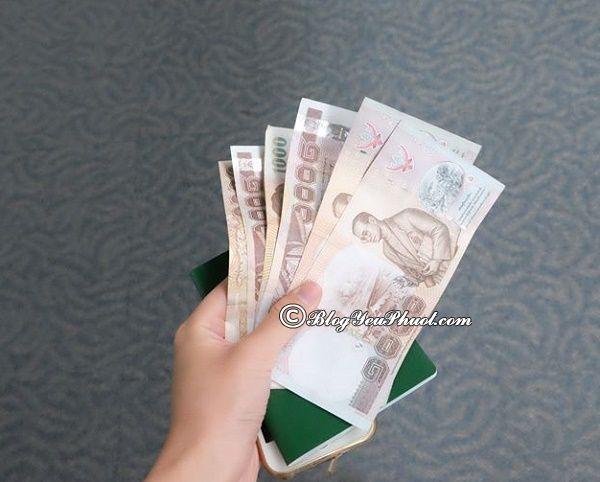 Thái Lan sử dụng loại tiền tệ nào? Du lịch Thái Lan khi nào thuận lợi, đẹp nhất?