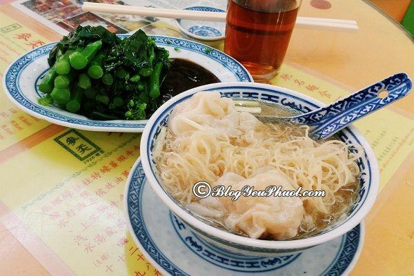 Đến du lịch Hong Kong ăn mì hoành thành ở đâu ngon? Địa chỉ ăn uống ngon, bổ, rẻ ở Hồng Kông