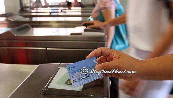 Kinh nghiệm đi tàu điện MRT ở Singapore: Đi tàu điện MRT ở Singapore như thế nào?
