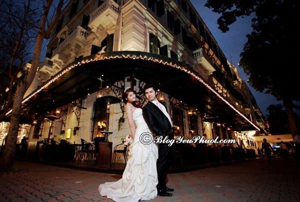 Sofitel Legend Metropole Hanoi - chụp hình cưới đẹp ở Hà Nội: Hà Nội có địa điểm chụp ảnh cưới nào nổi tiếng?