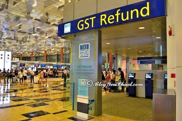 Những điều kiện và thủ tục hoàn thuế khi mua sắm sở Singapore: Hướng dẫn cách hoàn thuế khi mua sắm ở Singapore