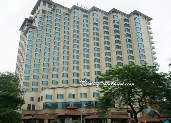 Review khách sạn 5 sao Sofitel Plaza Hà Nội: Đánh giá chất lượng phòng ốc, tiện nghi, vị trí của Sofitel Plaza Hà Nội