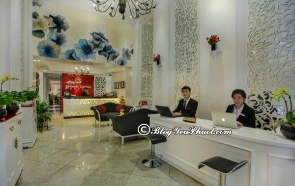 Giới thiệu về khách sạn Oriental Central Hà Nội? Đánh giá chi tiết khách sạn Oriental Central Hà Nội