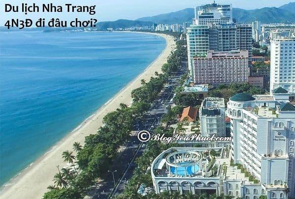 Tư vấn lịch trình du lịch Nha Trang 4 ngày 3 đêm tự túc: Hướng dẫn tour du lịch Nha Trang 4 ngày 3 đêm giá rẻ