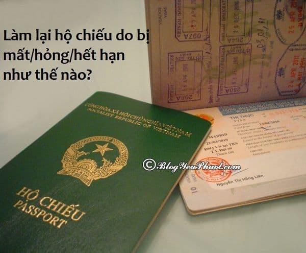 Hướng dẫn cách làm lại hộ chiếu do bị hết hạn, bị mất, hư hỏng? Cách làm lại hộ chiếu phổ thông chi tiết