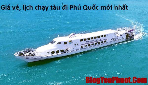 Hướng dẫn du lịch Phú Quốc bằng tàu thủy. Giá vé, lịch chạy tàu ra đảo Phú Quốc