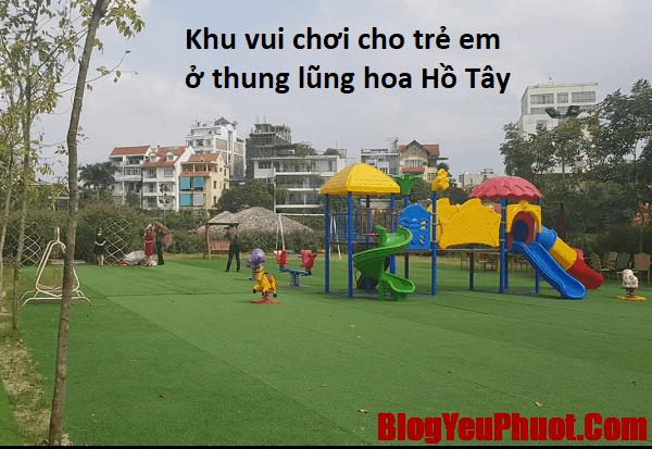 Khu vui chơi cho trẻ em ở thung lũng hoa Hồ Tây