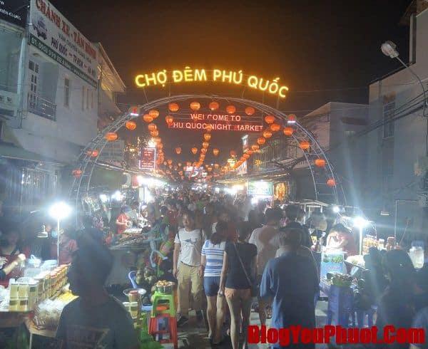 Kinh nghiệm du lịch Phú Quốc, chợ đêm Phú Quốc. Du lịch Phú Quốc nên đi đâu chơi?