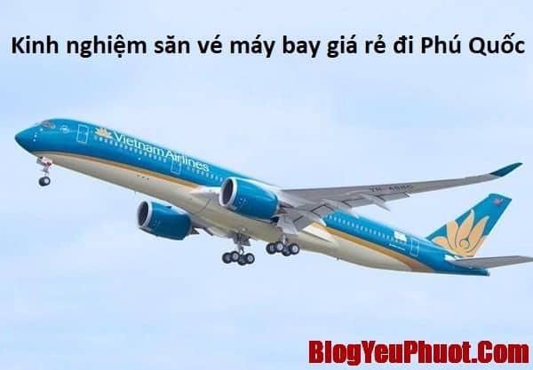 Kinh nghiệm du lịch Phú Quốc. Săn vé máy bay giá rẻ đi Phú Quốc